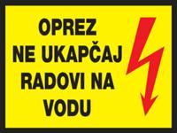 Slika CS-INFO-017 - OPREZ - NE UKAPČAJ - RADOVI NA VODU