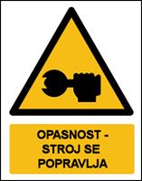Slika CS-OP-026 - OPASNOST - STROJ SE POPRAVLJA